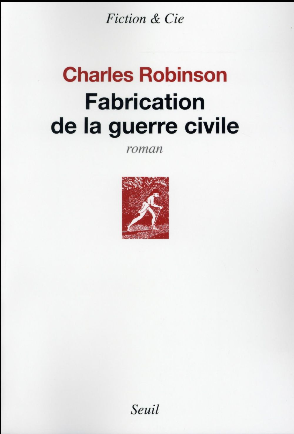 FABRICATION DE LA GUERRE CIVILE